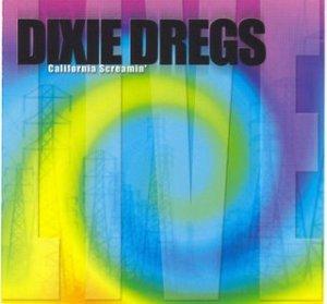 Dixie Dregs California Screamin